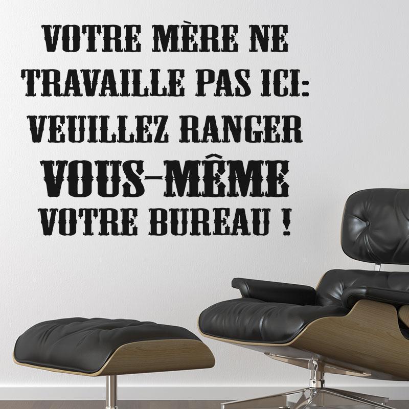 sticker veuillez ranger vous m me votre bureau stickers citations humour ambiance sticker. Black Bedroom Furniture Sets. Home Design Ideas