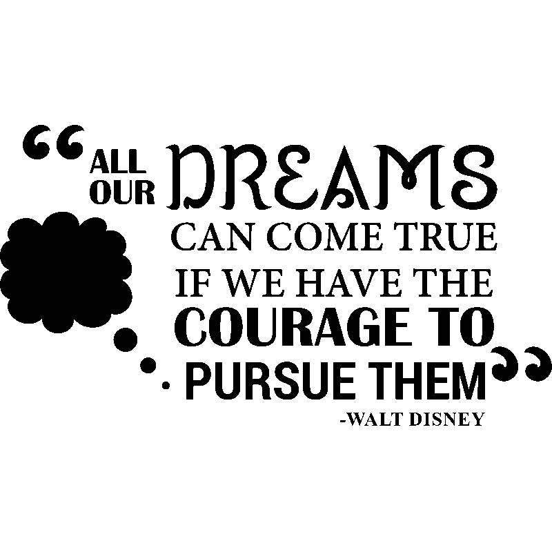 sticker all our dreams can come true walt disney stickers citations anglais ambiance sticker. Black Bedroom Furniture Sets. Home Design Ideas