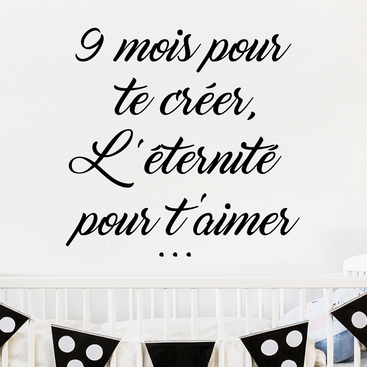 sticker citation 9 mois pour te cr er l 39 ternit pour t 39 aimer stickers citations fran ais. Black Bedroom Furniture Sets. Home Design Ideas