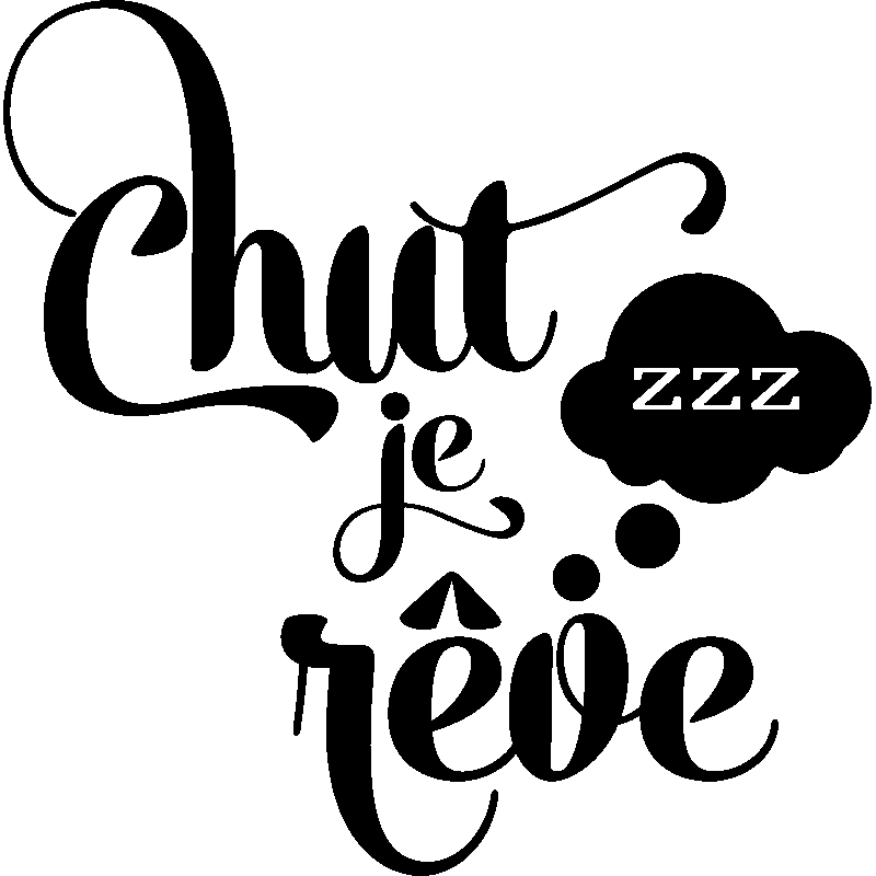 Sticker citation chut je r ve stickers chambre ado for Stickers phrase chambre bebe
