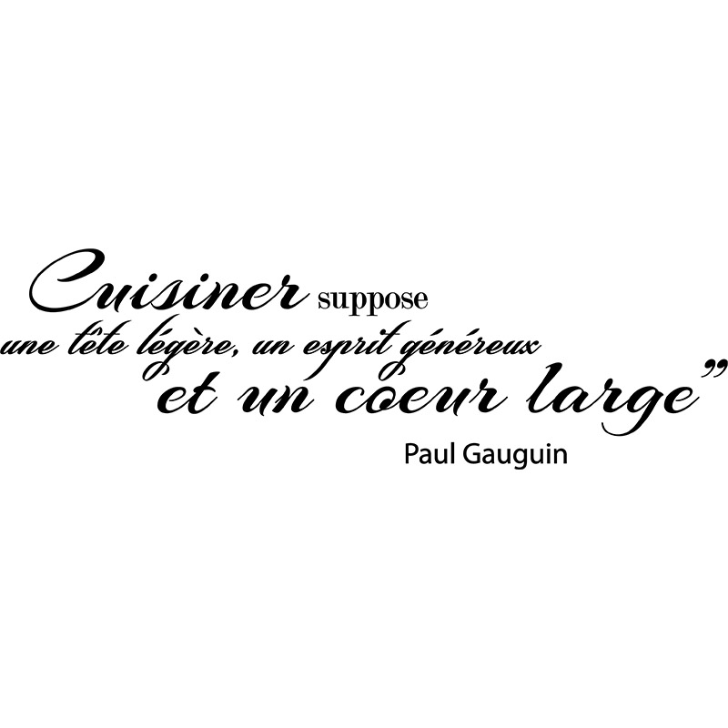 sticker citation cuisner suppose une t te l g re paul gauguin stickers cuisine textes et. Black Bedroom Furniture Sets. Home Design Ideas