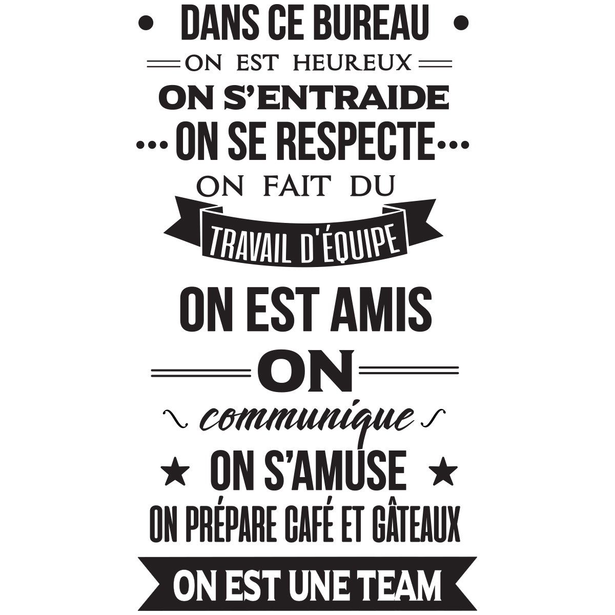 sticker citation dans ce bureau on est une team stickers citations fran ais ambiance sticker. Black Bedroom Furniture Sets. Home Design Ideas