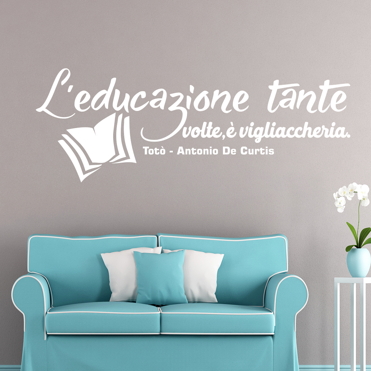 sticker citation l 39 educazione tante voltte tot. Black Bedroom Furniture Sets. Home Design Ideas