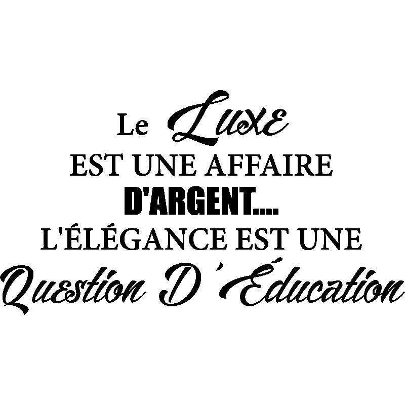 sticker citation l 39 l gance est une question d 39 ducation stickers citations fran ais. Black Bedroom Furniture Sets. Home Design Ideas