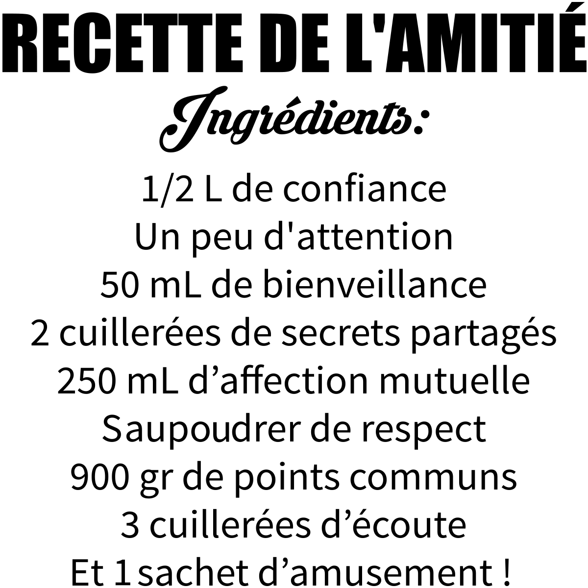 sticker citation la recette de l 39 amiti stickers citations fran ais ambiance sticker. Black Bedroom Furniture Sets. Home Design Ideas
