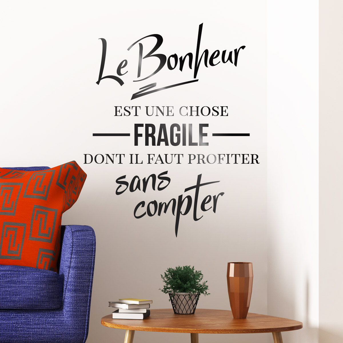 sticker citation le bonheur est une chose fragile. Black Bedroom Furniture Sets. Home Design Ideas