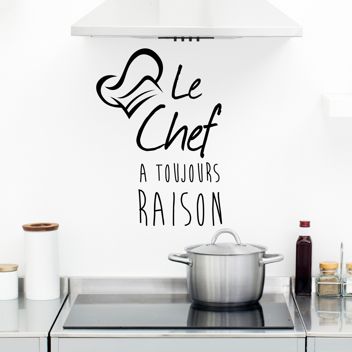sticker citation le chef a toujours raison stickers. Black Bedroom Furniture Sets. Home Design Ideas
