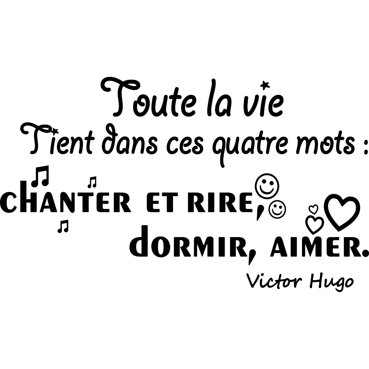 sticker citation toute la vie tient dans ces quatre mots victor hugo stickers citations. Black Bedroom Furniture Sets. Home Design Ideas