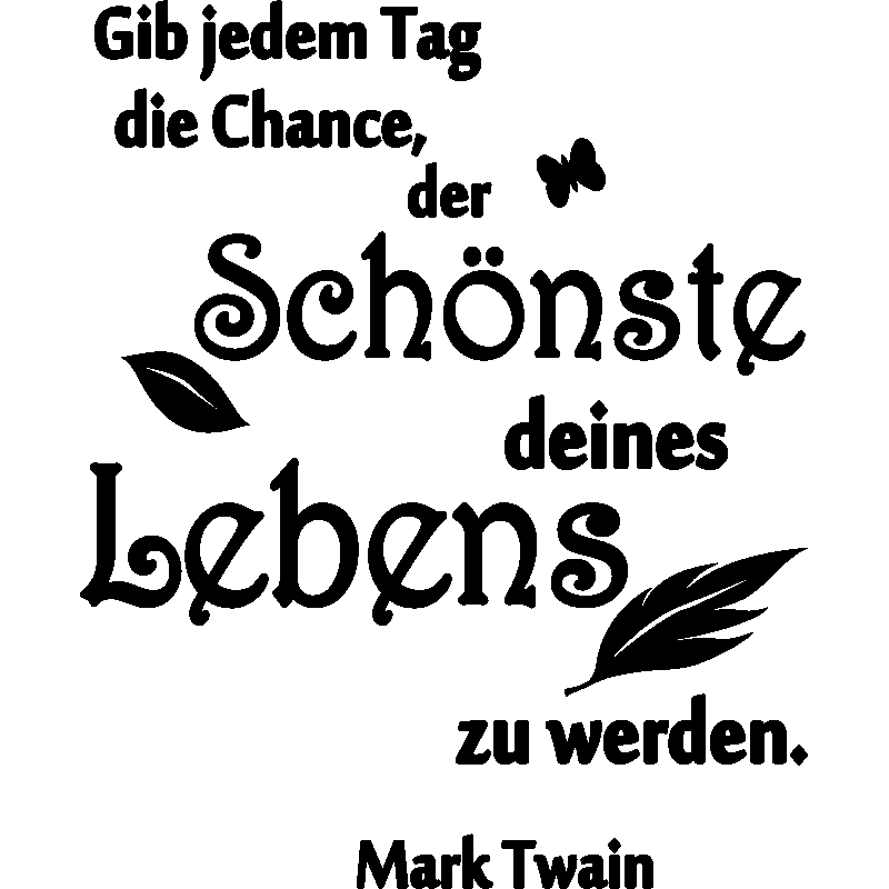 sticker gib jedem tag die chance mark twain et plume stickers citations allemand. Black Bedroom Furniture Sets. Home Design Ideas