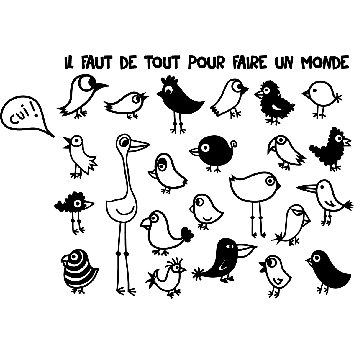 sticker il faut de tout pour faire un monde stickers animaux oiseaux ambiance sticker. Black Bedroom Furniture Sets. Home Design Ideas
