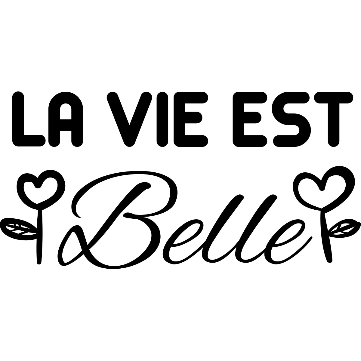 sticker la vie est belle stickers citations fran ais. Black Bedroom Furniture Sets. Home Design Ideas