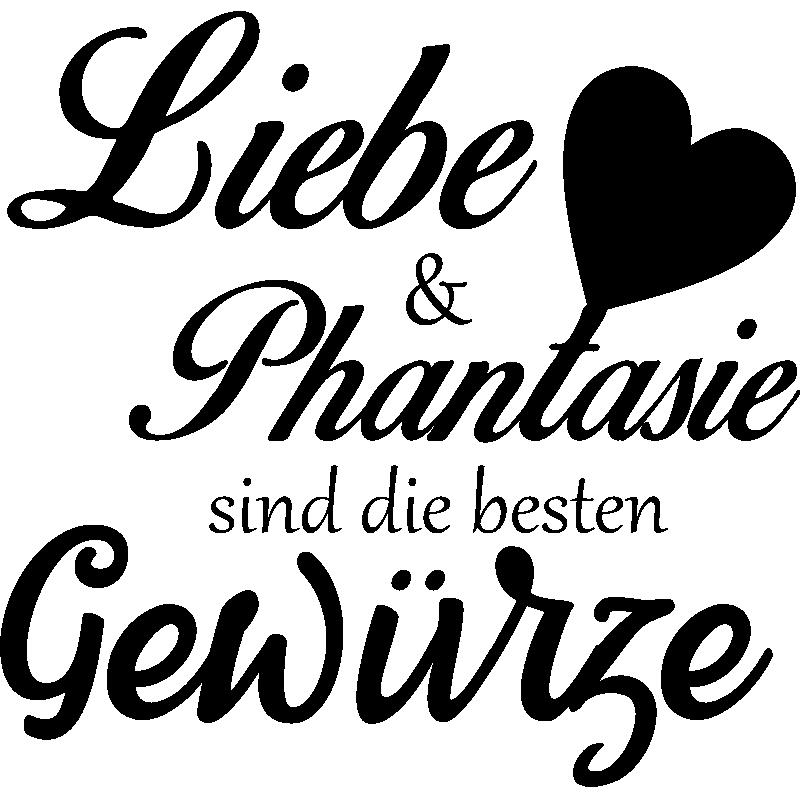 sticker liebe phantaisie sind die besten gew rze stickers citations allemand ambiance sticker. Black Bedroom Furniture Sets. Home Design Ideas