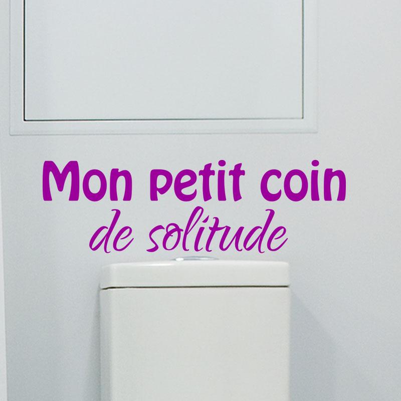 Sticker Mon Petit Coin De Solitude Stickers Salle De Bain Et Wc Salle De Bain Ambiance Sticker