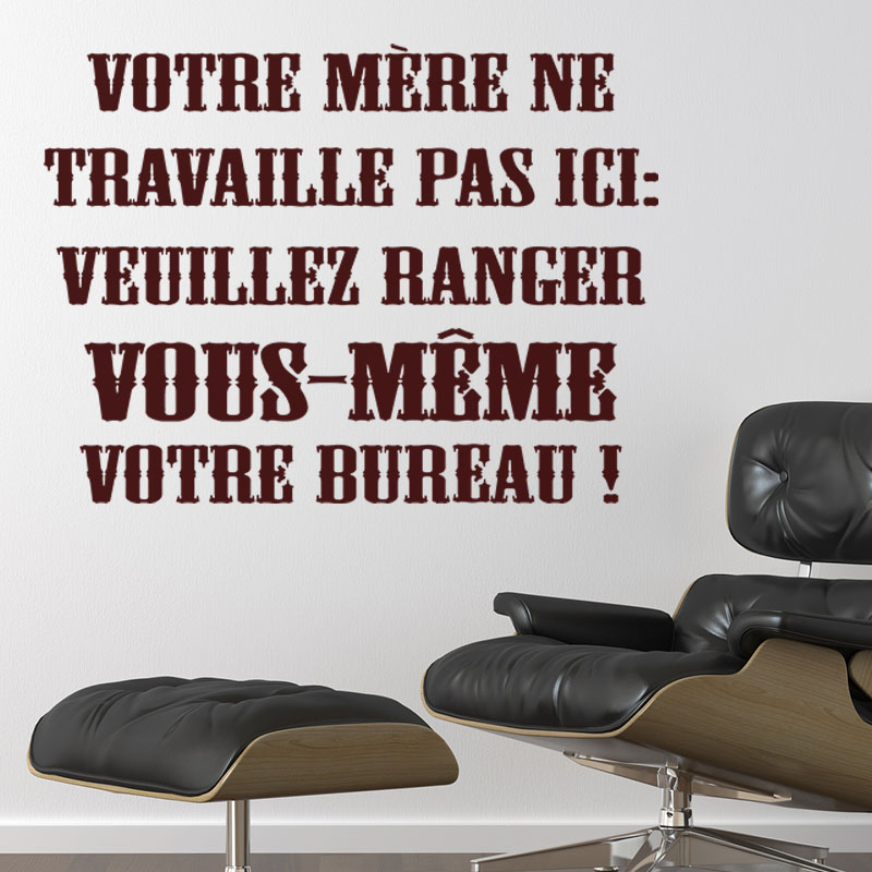 sticker veuillez ranger vous m me votre bureau stickers citations humour ambiance sticker. Black Bedroom Furniture Sets. Home Design Ideas