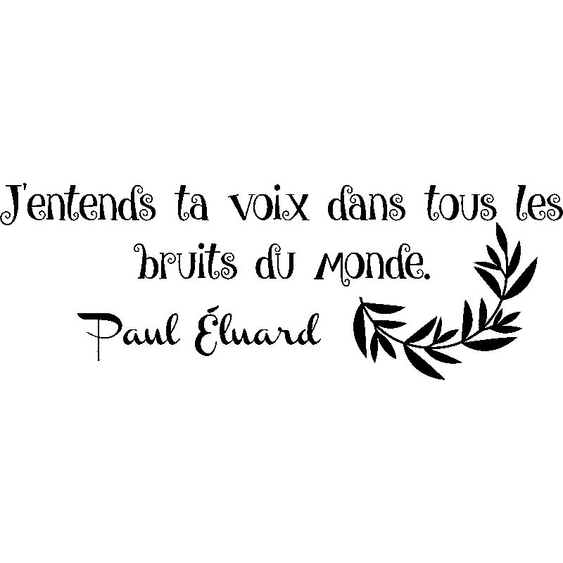 Sticker Citation J Entends Ta Voix Dans Tous Paul Eluard