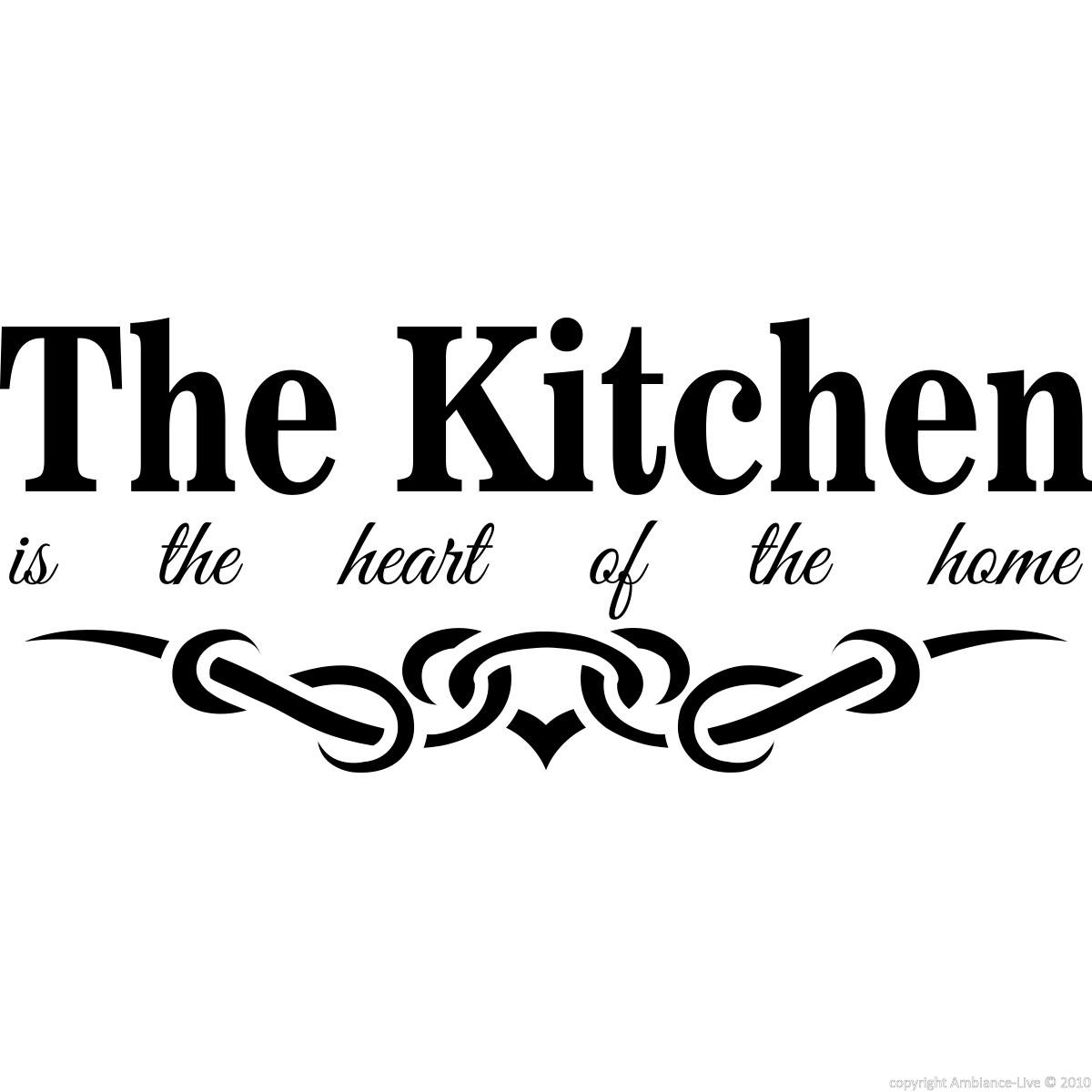 Sticker The Kitchen Is The Heart Of The Home Stickers Citations Anglais Ambiance Sticker