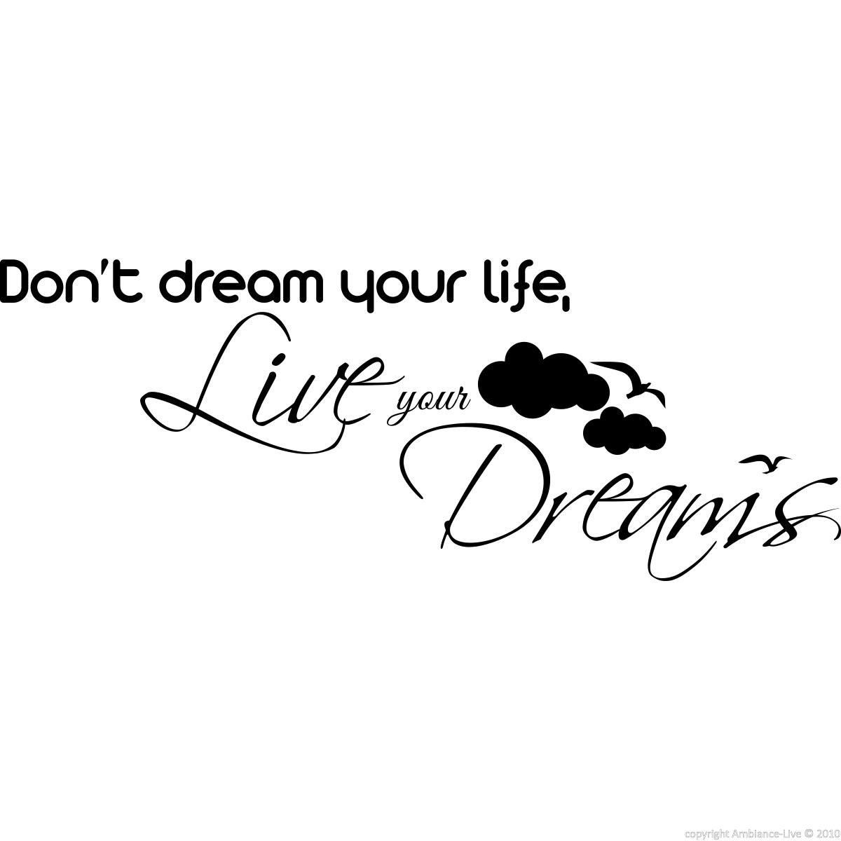 Sticker don 39 t dream your life live your dreams stickers for Mot architecture