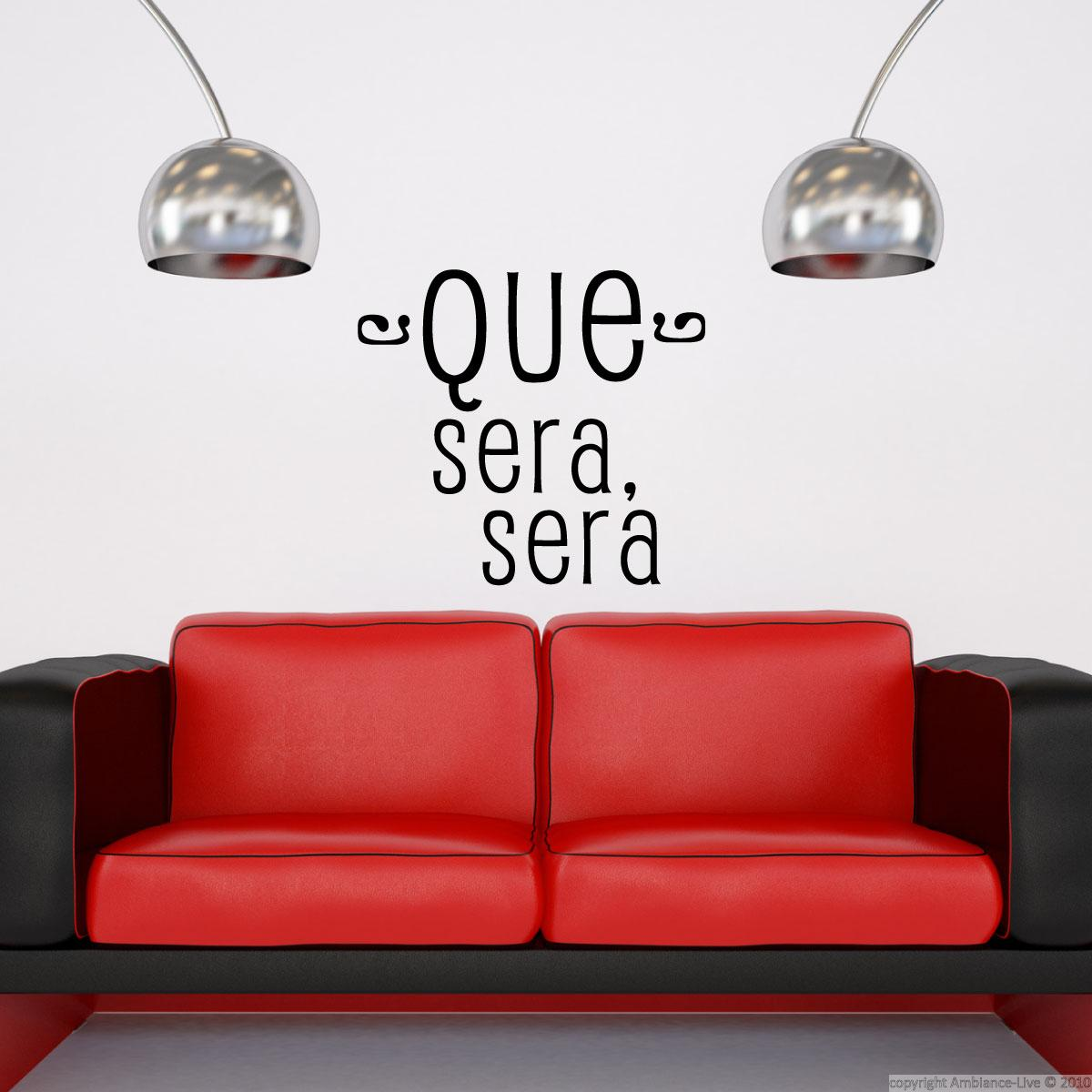 Wall decal spanish quote que sera sera decoration for Ambiance decoration
