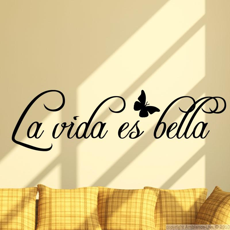 Wall decals with quotes wall decal la vida es bella for Ambiance decoration