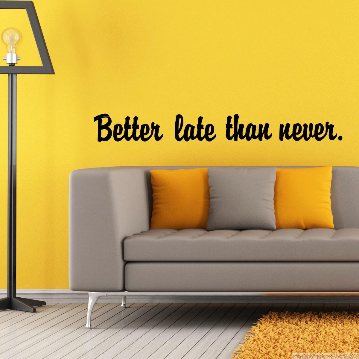 wall decals with quotes wall decal better late than 10782 | proverb2 late1 1416399843