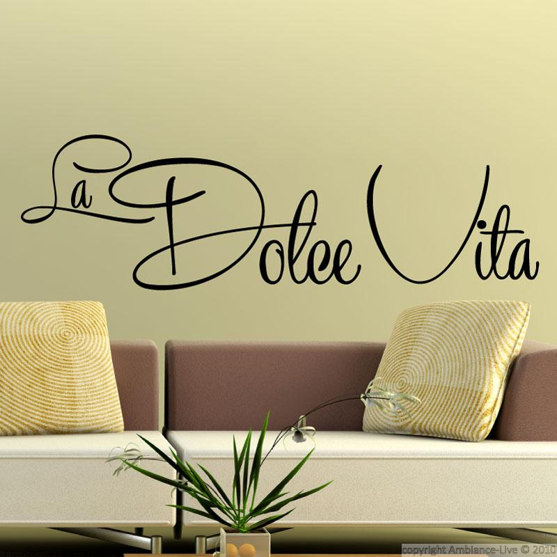 wandtattoos spr che wandtattoo la dolce vita ambiance. Black Bedroom Furniture Sets. Home Design Ideas