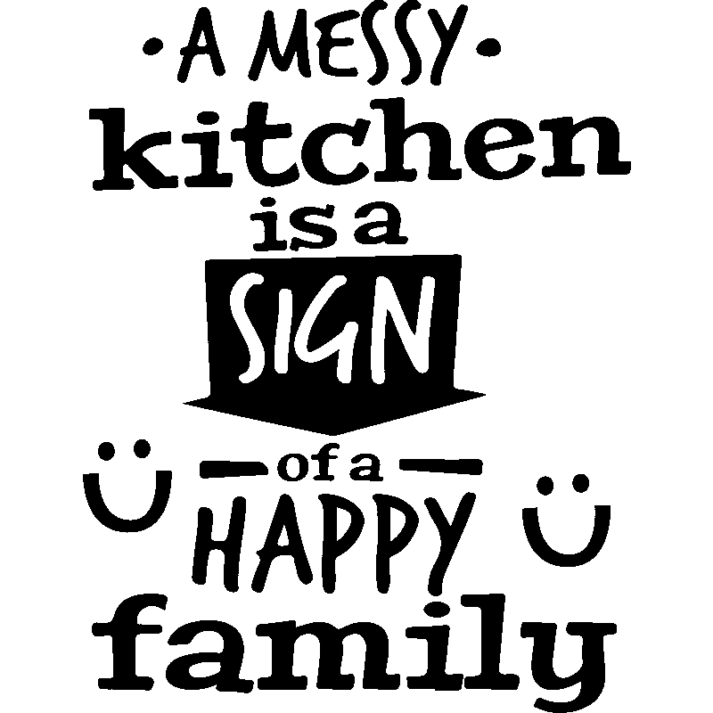 A Messy Kitchen Is A Sign Of Happiness: Sticker A Messy Kitchen Is A Sign
