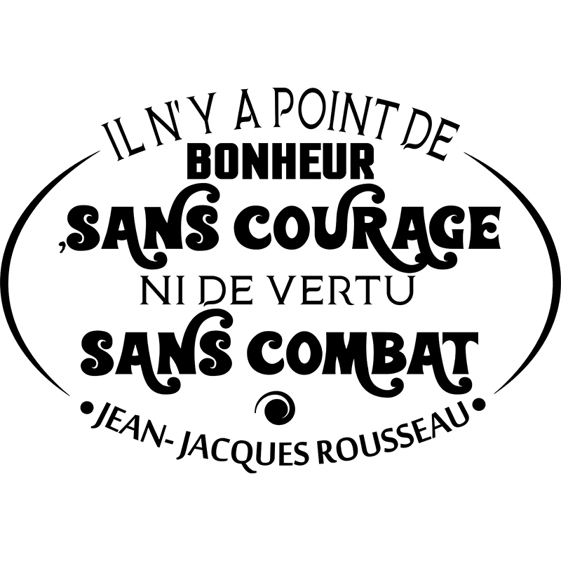 sticker citation bonheur sans courage j jacques rousseau stickers citations fran ais. Black Bedroom Furniture Sets. Home Design Ideas
