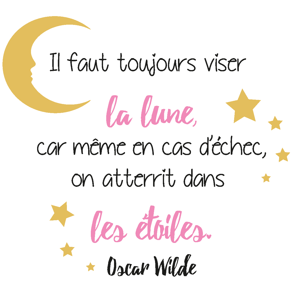 Sticker Citation Il Faut Toujours Viser La Lune Girly Oscar Wilde