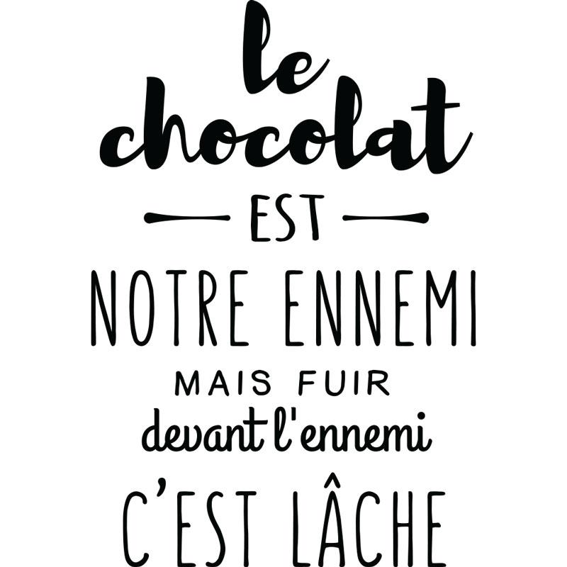 sticker citation le chocolat est notre ennemi stickers citations fran ais ambiance sticker. Black Bedroom Furniture Sets. Home Design Ideas