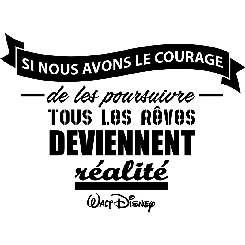 Wall Sticker Quote Si Nous Avons Le Courage Walt Disney
