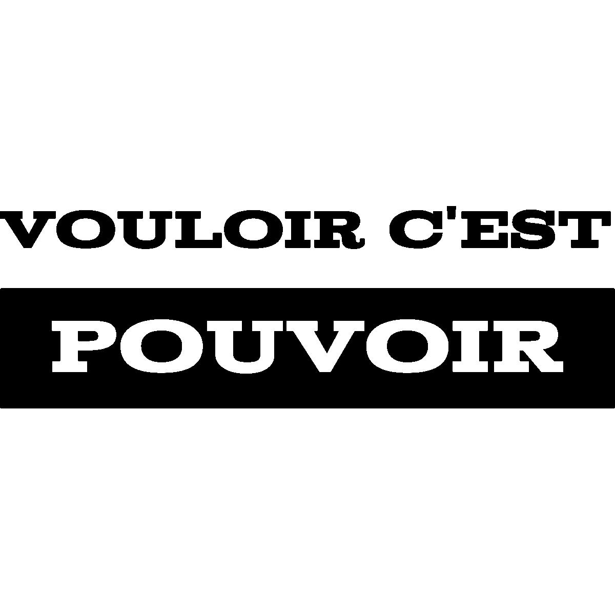 Sticker Citation Vouloir C Est Pouvoir