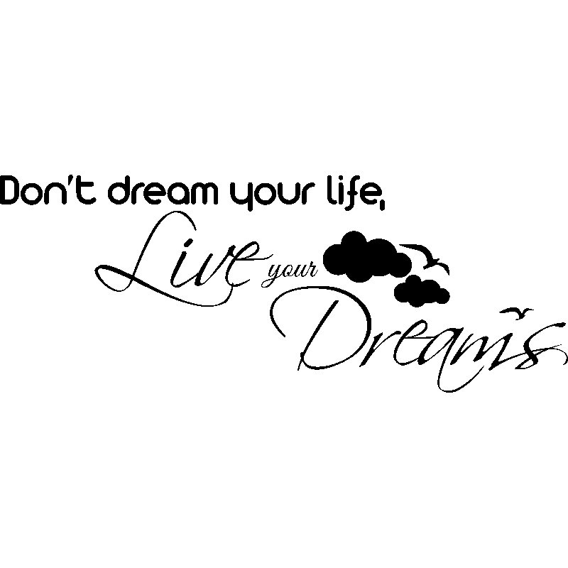 Sticker Don't dream your life, Live your dreams – Stickers