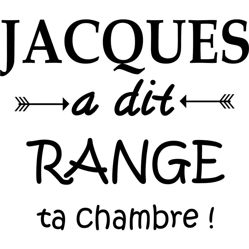 Wall decal Jacques a dit range ta chambre!