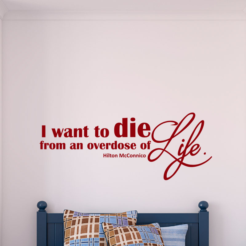 Wall Decal Overdose Of Life Hilton Mcconnico Wall Decal Quote Wall Stickers English Ambiance Sticker